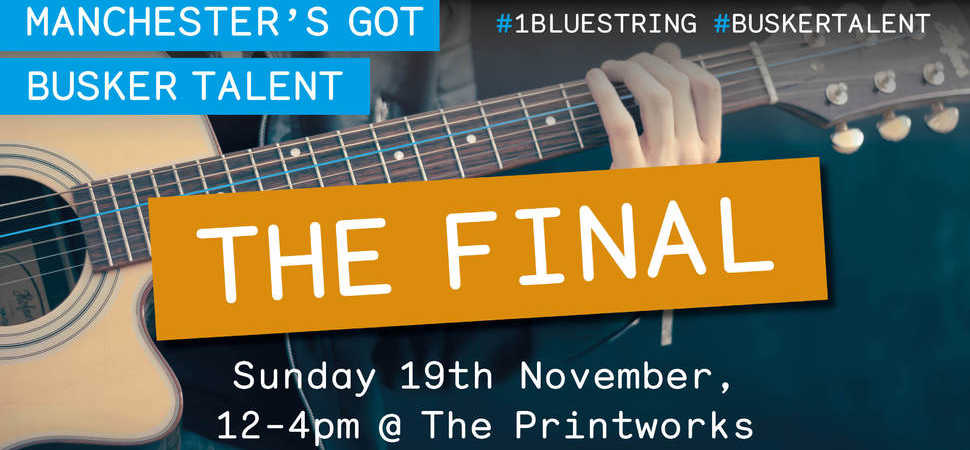 Celebrate the best of Manchester's busker talent