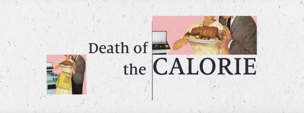 Reviewing The Death of The Calorie - Is it Time to Bury The Calorie?