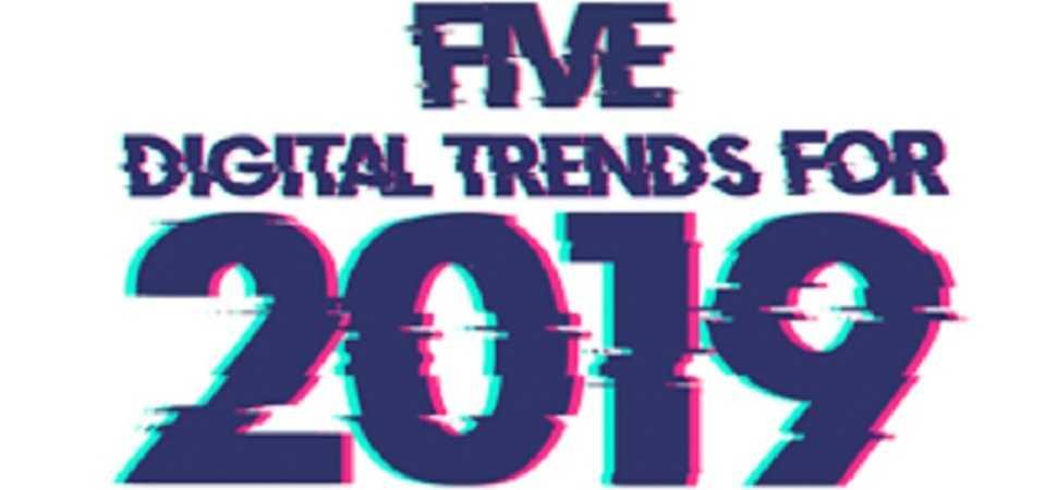 Five Digital Trends for 2019