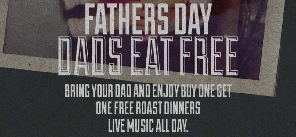 Fathers Day - Dad's eat free !