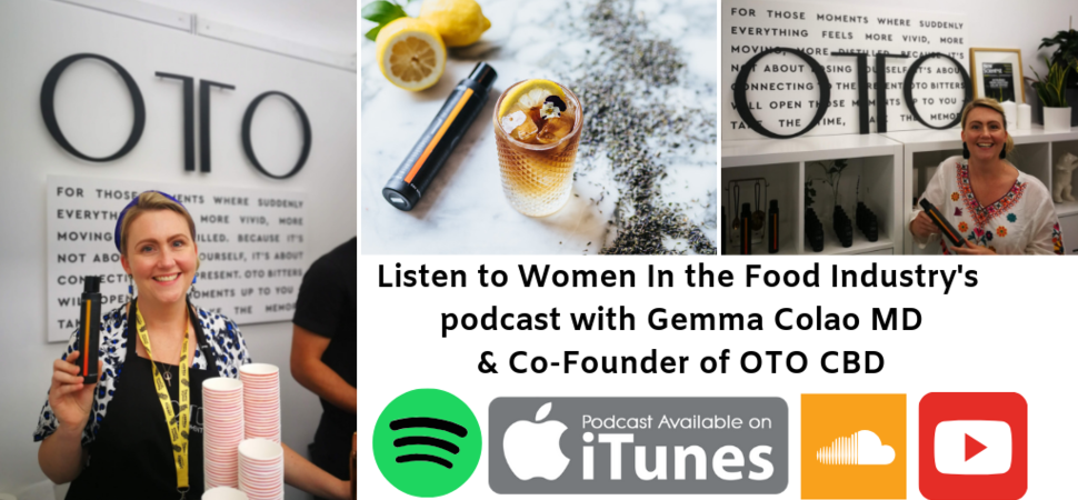 Women In The Food Industry podcast with Gemma Colao MD and Co-founder of OTO CBD