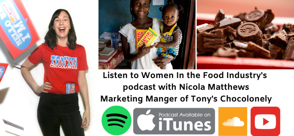 Podcast with Nicola Mattews UK and Ireland Marketing Manager of Tony's Chocolonely