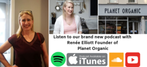 Women In The Food Industry podcast with Renee Elliott Founder of Planet Organic