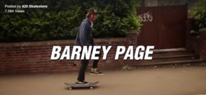 420 Skatestore is thrilled to welcome Barney Page to their team